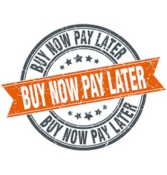Buy now pay later round orange grungy vintage vector
