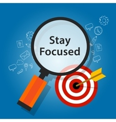 Stay focused on target reminder goals vector