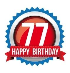 Seventy seven years happy birthday badge ribbon vector