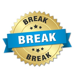 Break 3d gold badge with blue ribbon vector