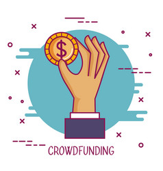 Crowdfunding hand holding dollar coin cooperation vector