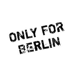 Only for berlin rubber stamp vector