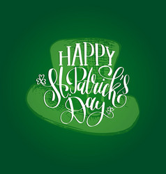 Saint patricks day hand lettering greetings vector