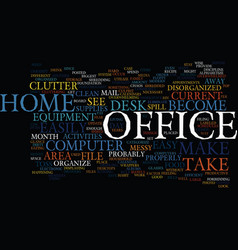 Eliminate the chaos of home office clutter text vector