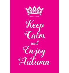 Keep calm and enjoy autumn poster vector