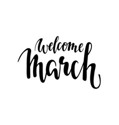 Welcome march hand drawn calligraphy and brush vector