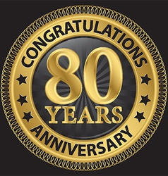 80 years anniversary congratulations gold label vector