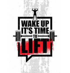 wake up it is time to lift gym fitness motivation vector image