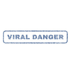 Viral danger textile stamp vector