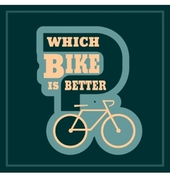 Which bike is better text vector image