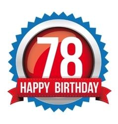 Seventy eight years happy birthday badge ribbon vector