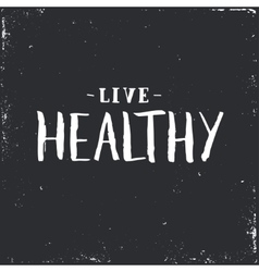 Live healthy inspirational hand drawn vector