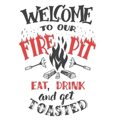 Welcome to our fire pit poster vector