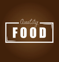 Quality food brown background vector