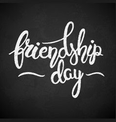 Friendship day phrase hand drawn lettering brush vector