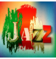 Abstract grunge background with the word jazz vector image