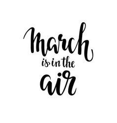 March is in the air hand drawn calligraphy and vector