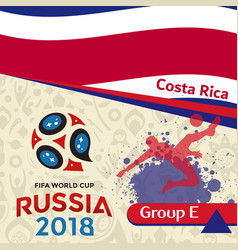 Russia 2018 wc group e costa rica background vector
