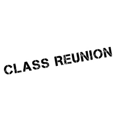Class Reunion rubber stamp vector image vector image