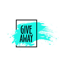 Giveaway handwritten lettering text and bright vector