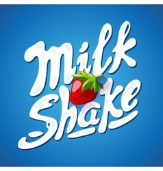 Lettering milkshake sign with strawberry - label vector