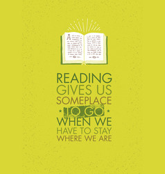 reading gives us someplace to go when we have to vector image