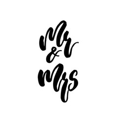 wedding calligraphy lettering mr and mrs on white vector image