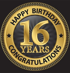 16 years happy birthday congratulations gold label vector image