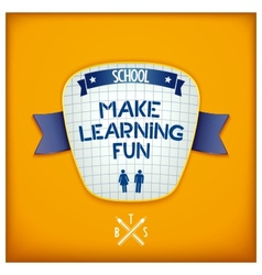 Make learning fun vector