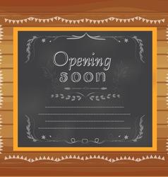 Opening soon written on chalkboard vector