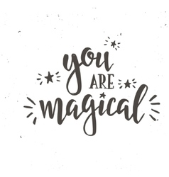 You are magical inspirational hand drawn vector