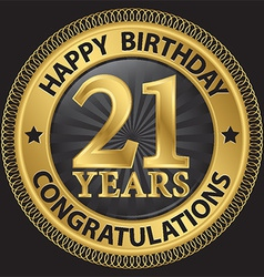 21 years happy birthday congratulations gold label vector image vector image