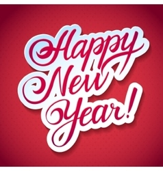 Happy new year calligraphic inscription on a vector