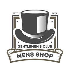Mens shop vintage label with cylinder hat vector