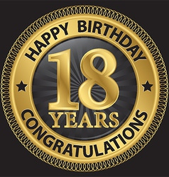 18 years happy birthday congratulations gold label vector image vector image