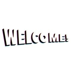 Welcome lettering with retro stereo effect vector