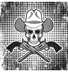 Skull in cowboy hat with revolvers grunge vintage vector