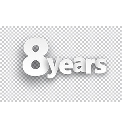 Eight years paper sign vector