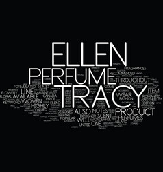 Ellen tracy perfume text background word cloud vector