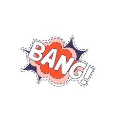 Bang Bright Hipster Sticker vector image