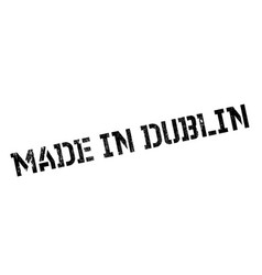 Made in dublin rubber stamp vector