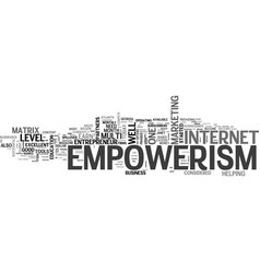 who and what is empowerism text word cloud concept vector image vector image