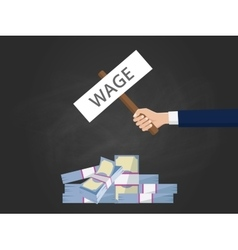 Wage concept with hand holding a banner text with vector