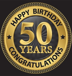 50 years happy birthday congratulations gold label vector image vector image