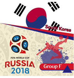 Russia 2018 wc group f south korea background vect vector