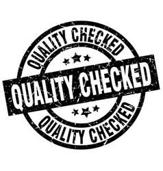 Quality checked round grunge black stamp vector