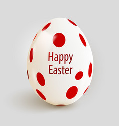 Realistic easter egg with red spots happy easter vector
