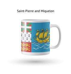 Saint-pierre and miquelon flag souvenir mug on vector