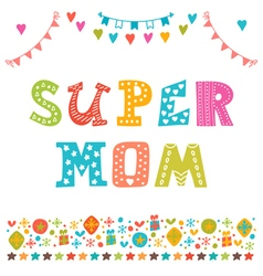 Super Mom Hand draw background for Happy Mothers vector image