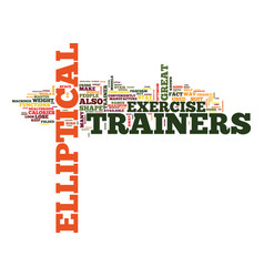 Elliptical trainers are great text background vector